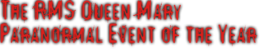 The RMS Queen Mary Paranormal Event of the Year